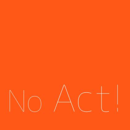 No Act!